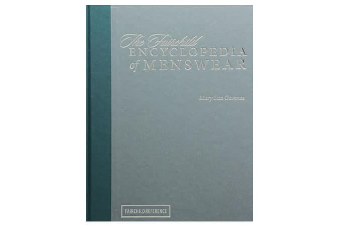 The Fairchild Encyclopedia Of Menswear Book