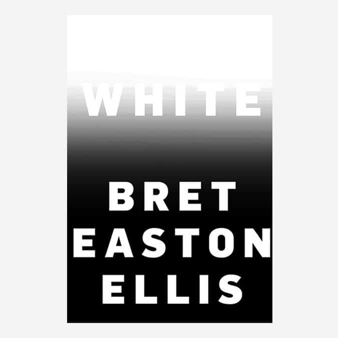 White Brett Easton Ellis